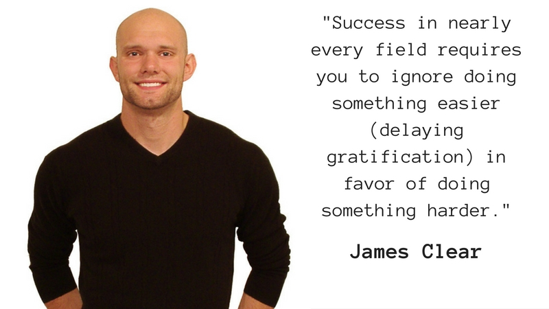James Clear Delayed Gratification